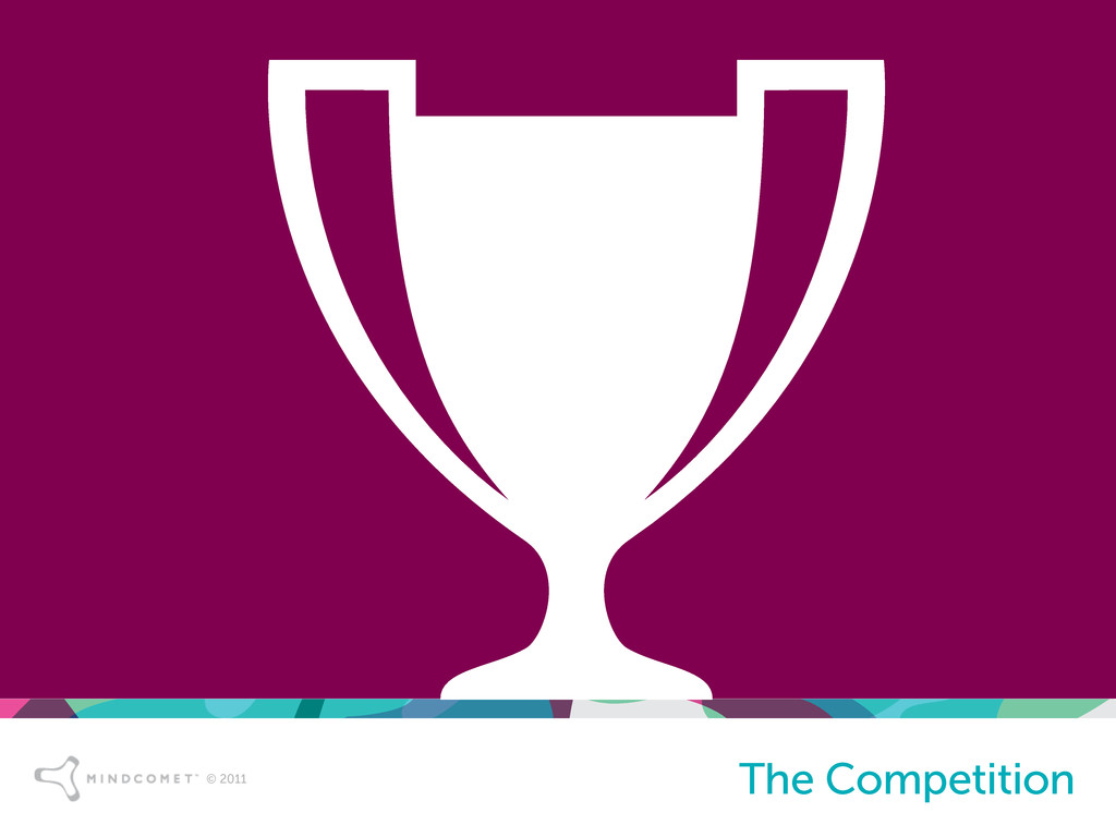 © 2011 The Competition
