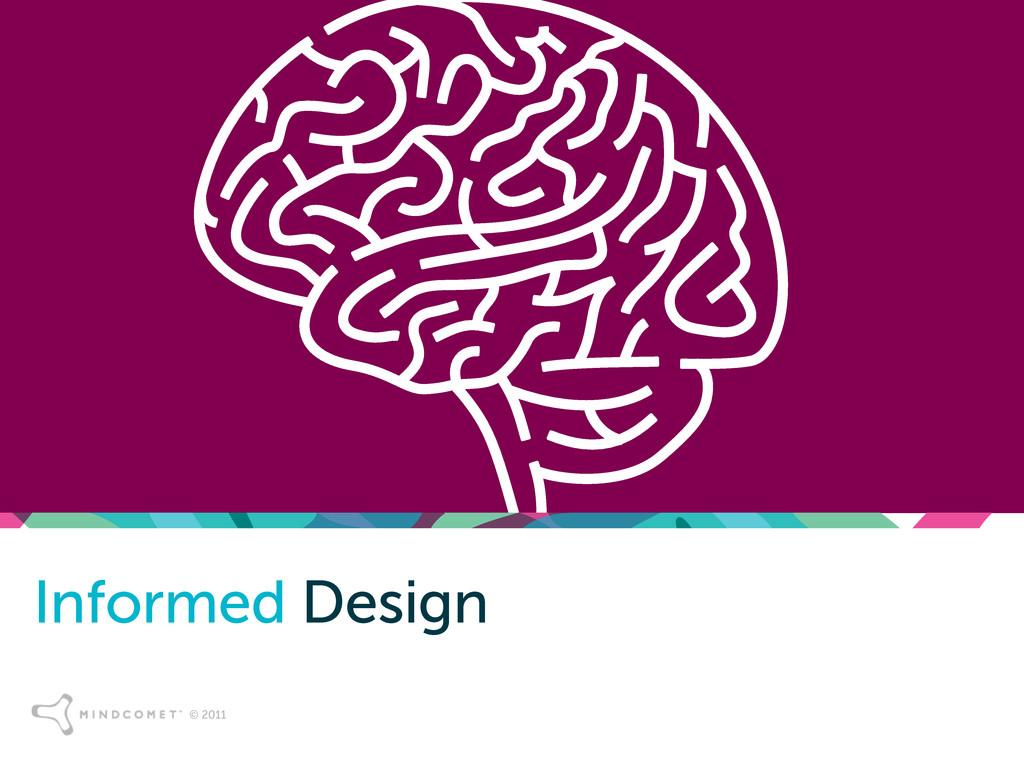 © 2011 Informed Design