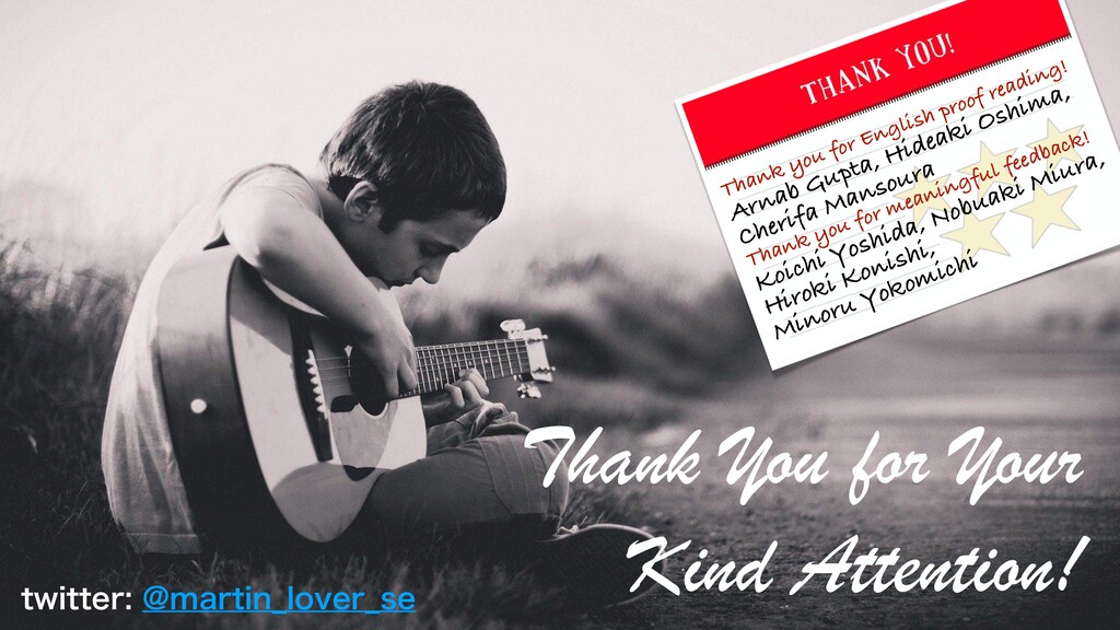Thank You for Your Kind Attention! UXJUUFS!NB...