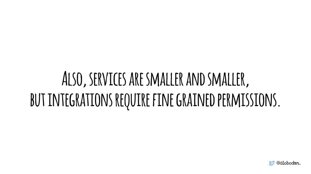 @slobodan_ Also, services are smaller and small...