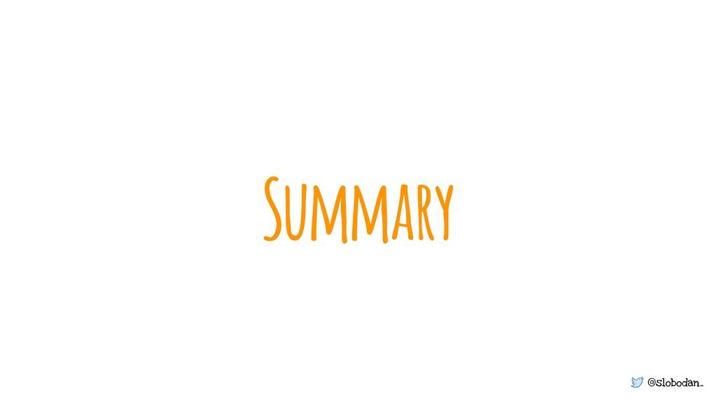 @slobodan_ Summary