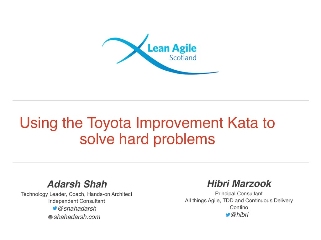 Using the Toyota Improvement Kata to solve hard...