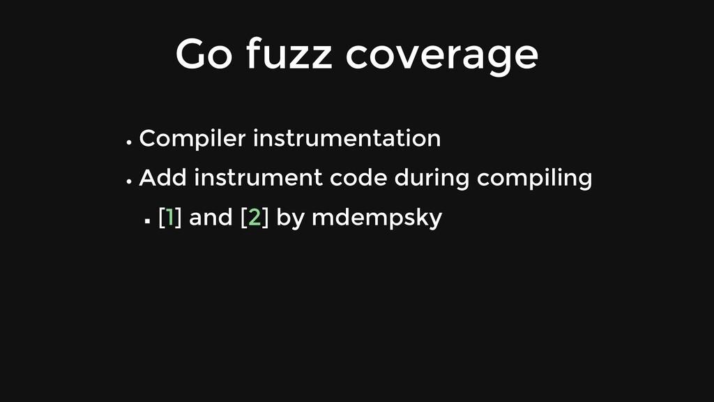 Go fuzz coverage Compiler instrumentation Add i...