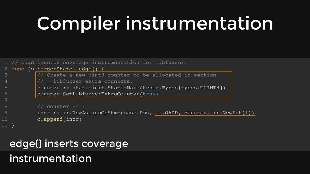 Compiler instrumentation // edge inserts covera...