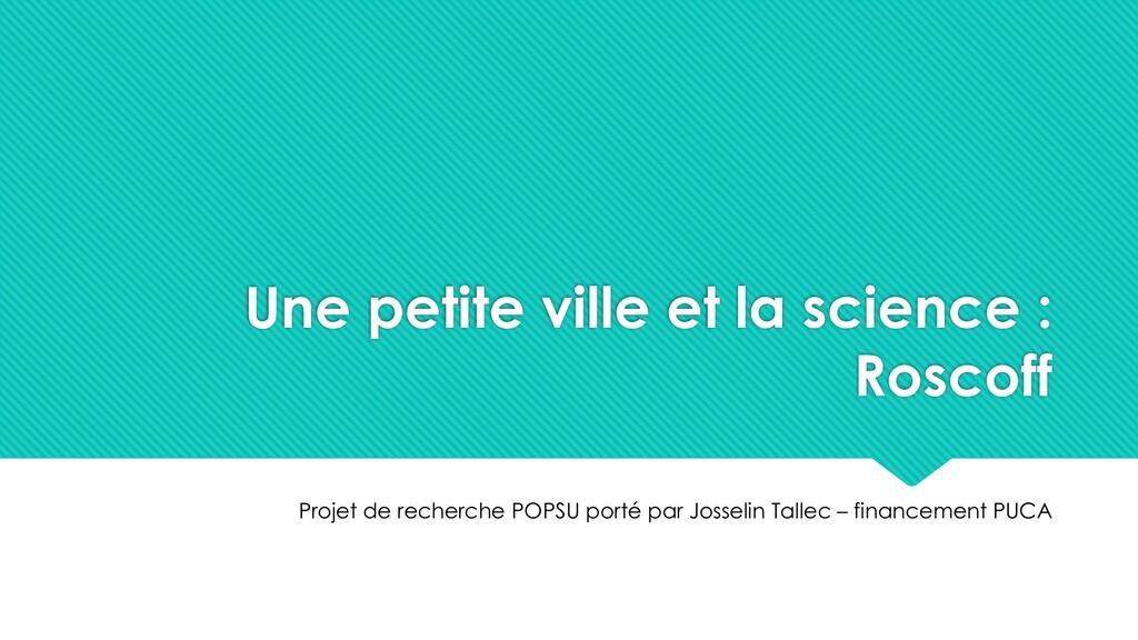 Une petite ville et la science : Roscoff Projet...