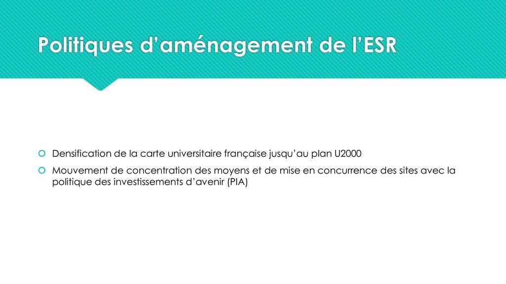 Politiques d'aménagement de l'ESR  Densificati...