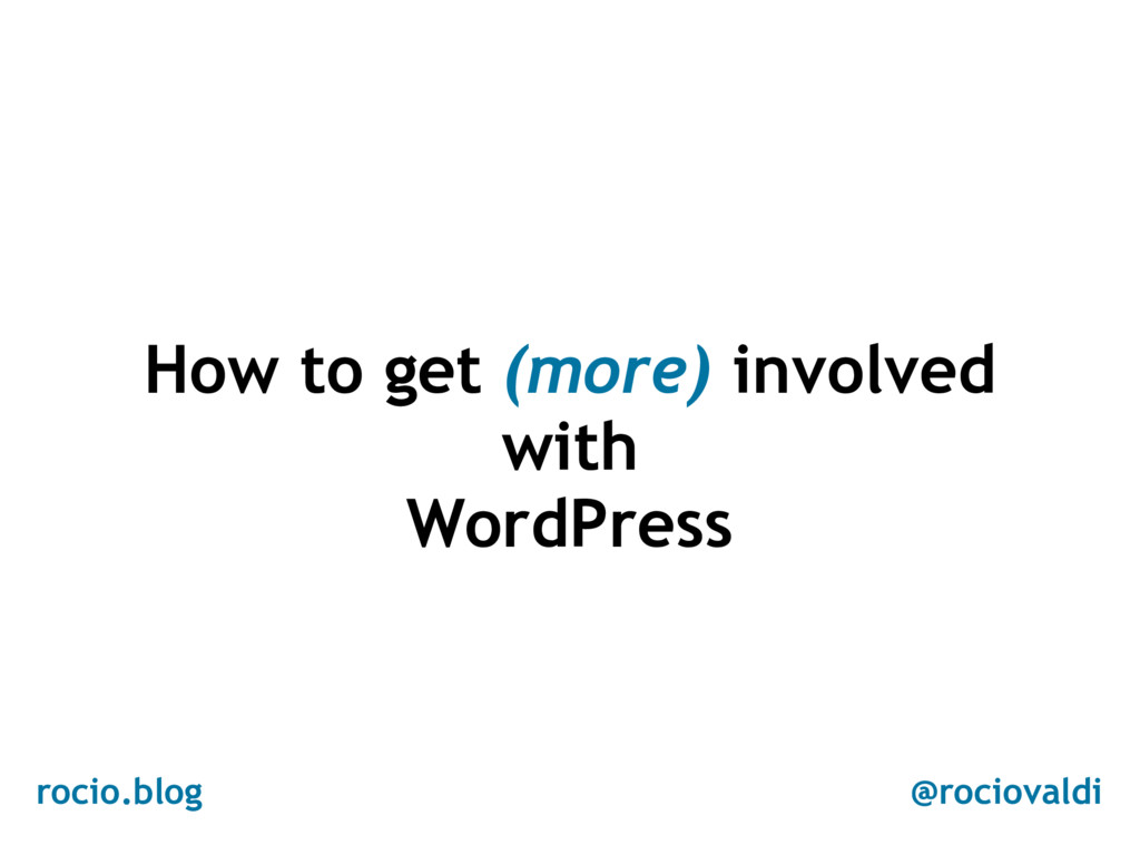 How to get (more) involved with WordPress rocio...