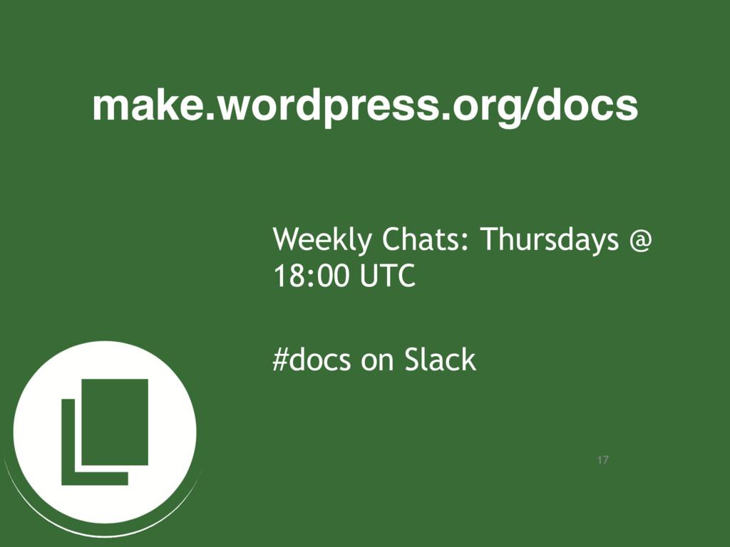 17 make.wordpress.org/docs Weekly Chats: Thursd...