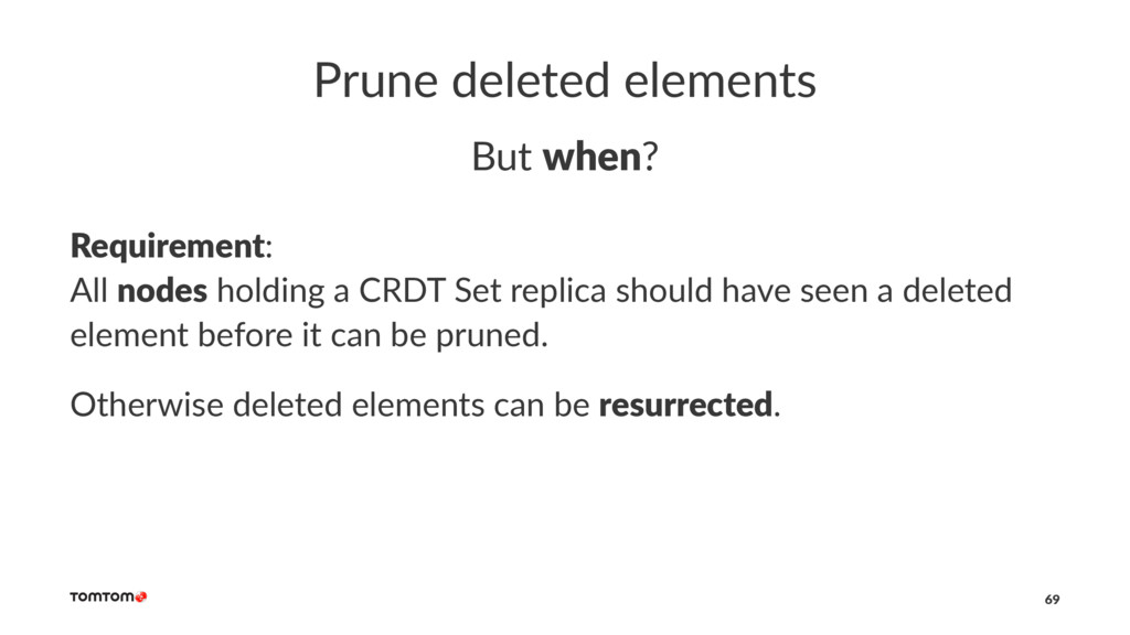 Prune deleted elements But when? Requirement: A...