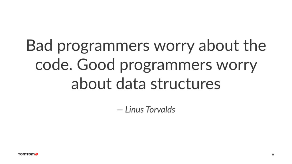 Bad programmers worry about the code. Good prog...