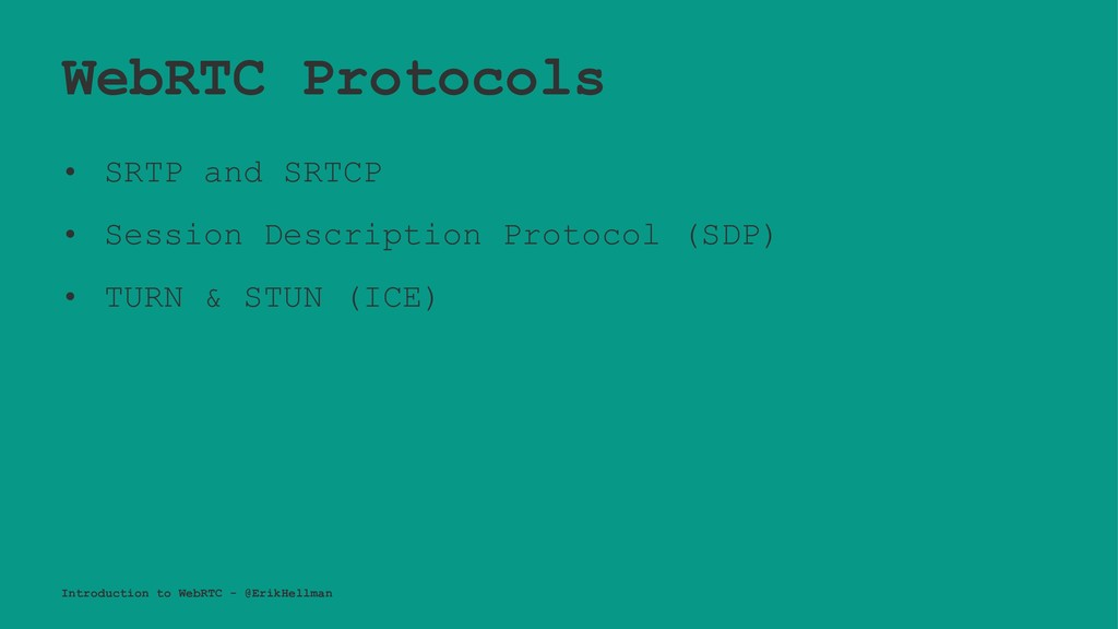 WebRTC Protocols • SRTP and SRTCP • Session Des...