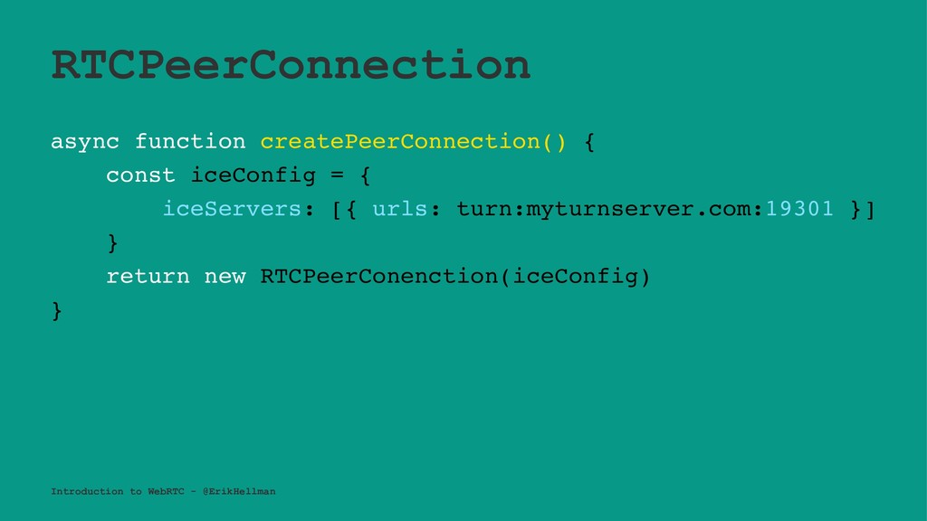 RTCPeerConnection async function createPeerConn...