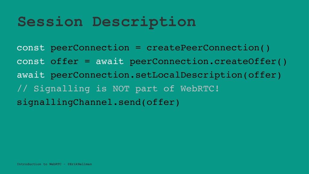 Session Description const peerConnection = crea...