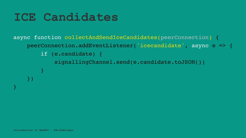 ICE Candidates async function collectAndSendIce...
