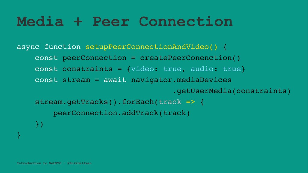 Media + Peer Connection async function setupPee...
