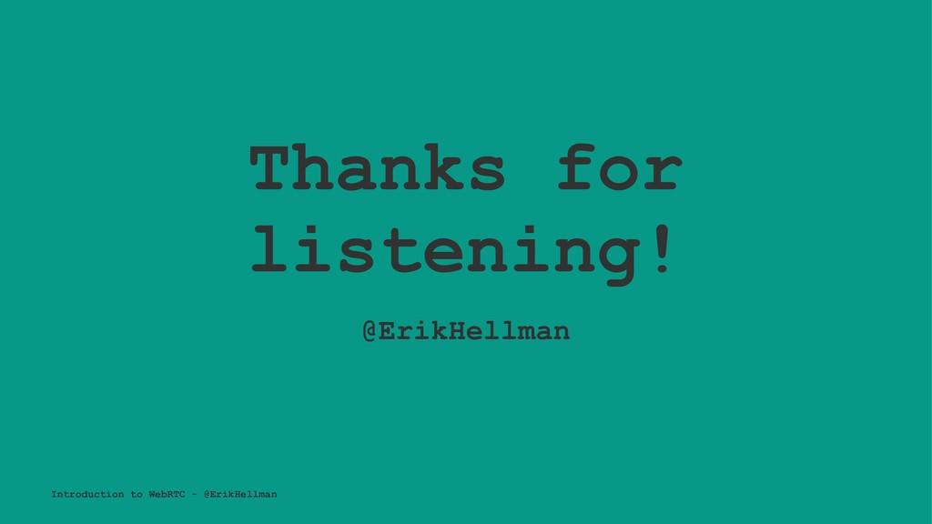 Thanks for listening! @ErikHellman Introduction...