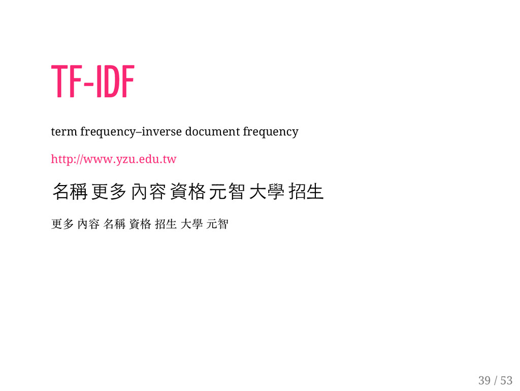 38 / 53 TF-IDF term frequency–inverse document ...