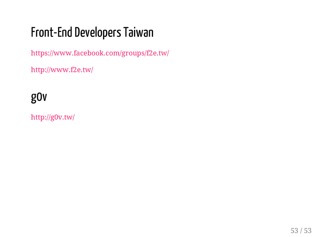 52 / 53 Front-End Developers Taiwan https://www...
