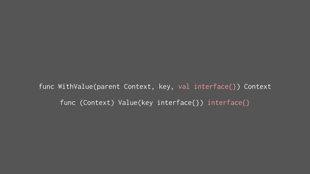 func WithValue(parent Context, key, val interfa...