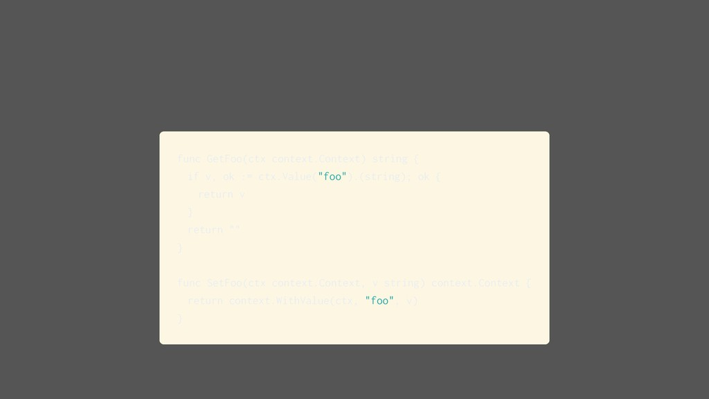 func GetFoo(ctx context.Context) string { if v,...