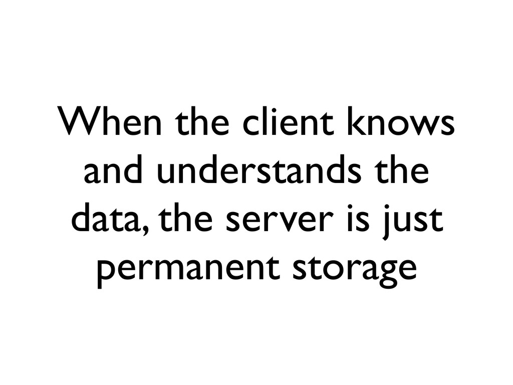 When the client knows and understands the data,...