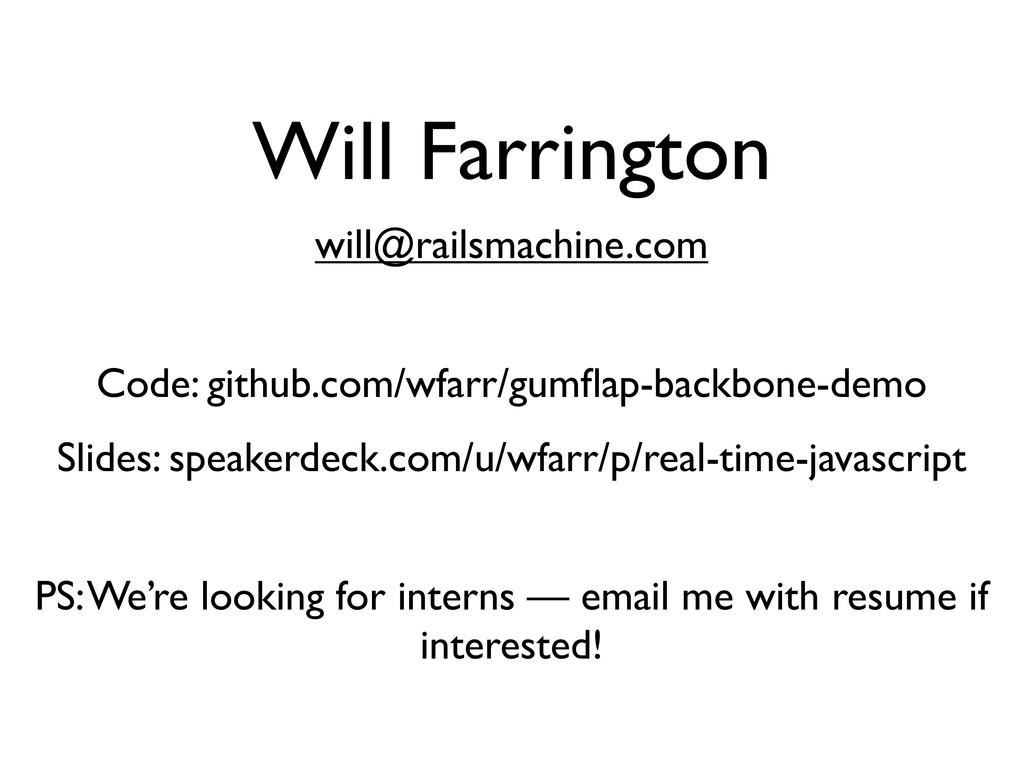 Will Farrington will@railsmachine.com Code: git...