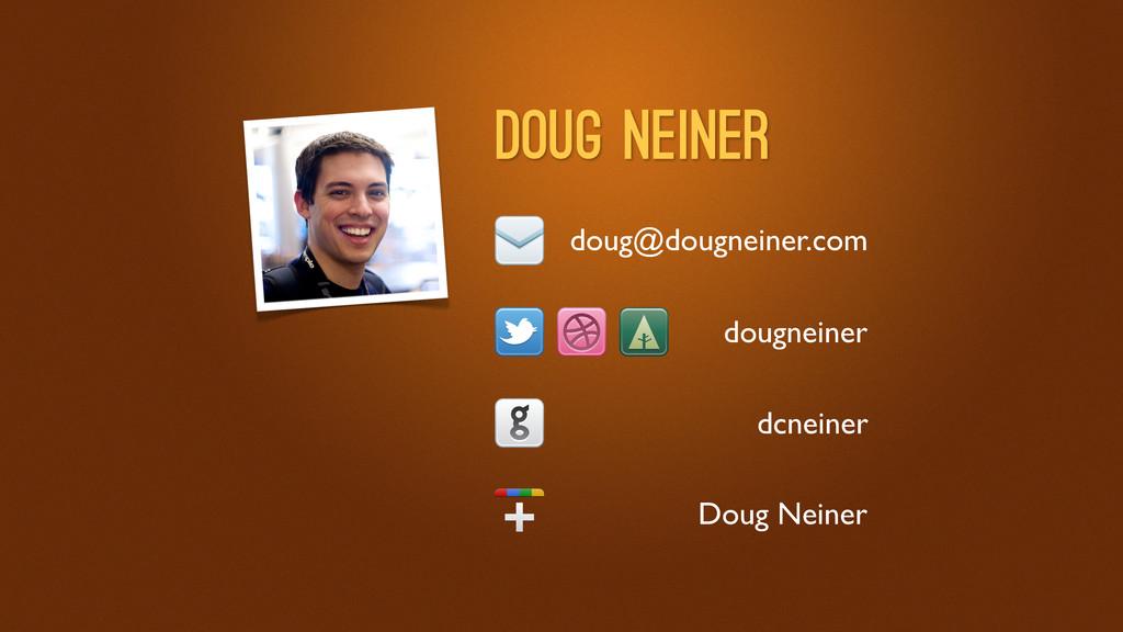 dougneiner doug@dougneiner.com dcneiner Doug Ne...