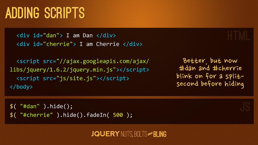 """A N D adding scripts   <div id=""""dan"""">..."""