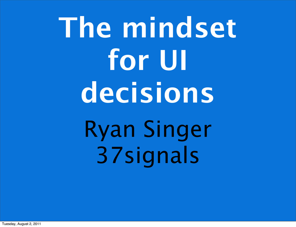 The mindset for UI decisions Ryan Singer 37sign...