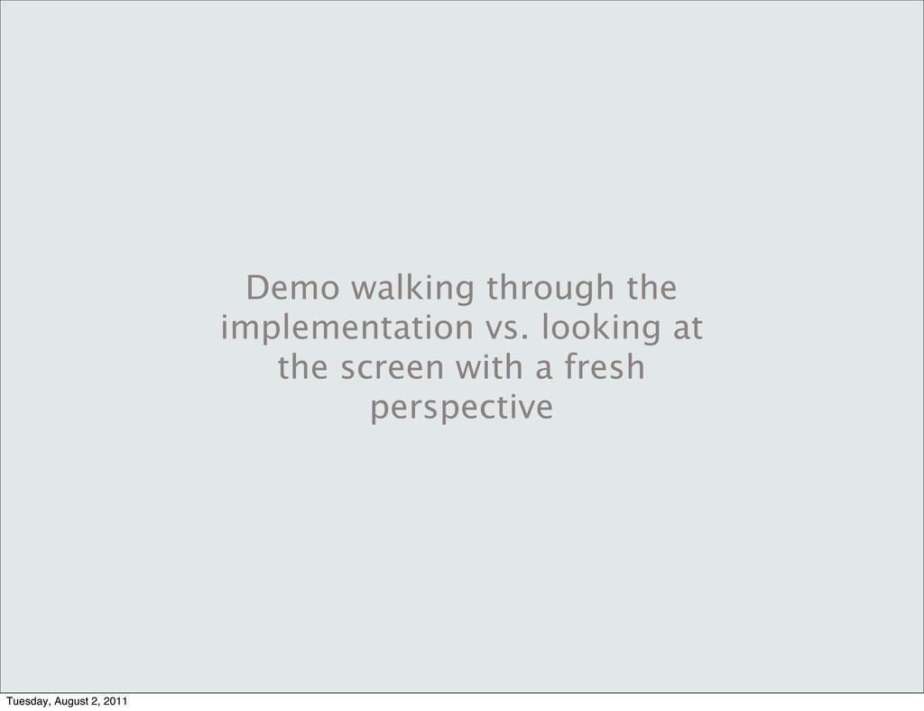Demo walking through the implementation vs. loo...