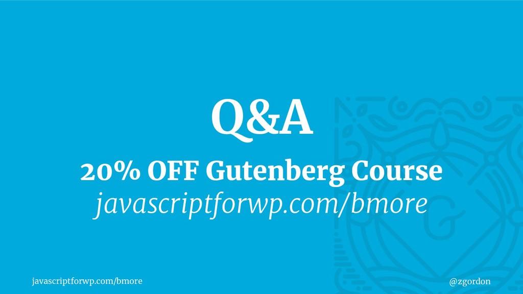 javascriptforwp.com/bmore @zgordon 20% OFF Gute...