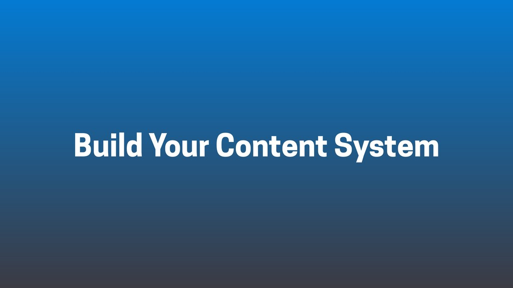 Build Your Content System