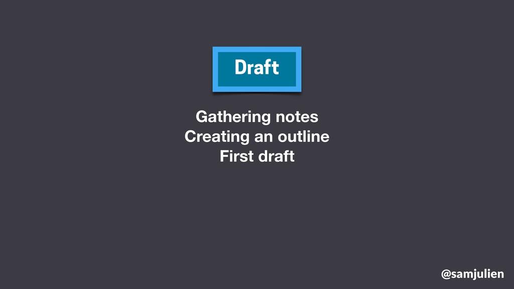 @samjulien Draft Gathering notes Creating an ou...