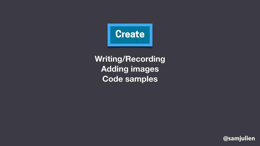 @samjulien Create Writing/Recording Adding imag...