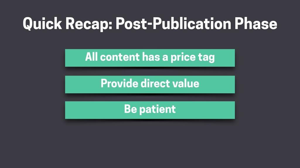 Quick Recap: Post-Publication Phase All content...