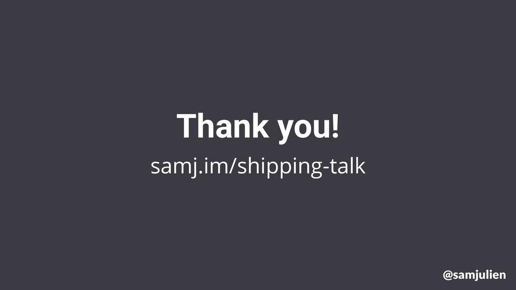 samj.im/shipping-talk Thank you! @samjulien