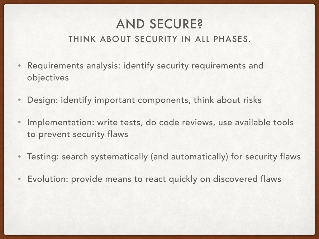 THINK ABOUT SECURITY IN ALL PHASES. AND SECURE?...