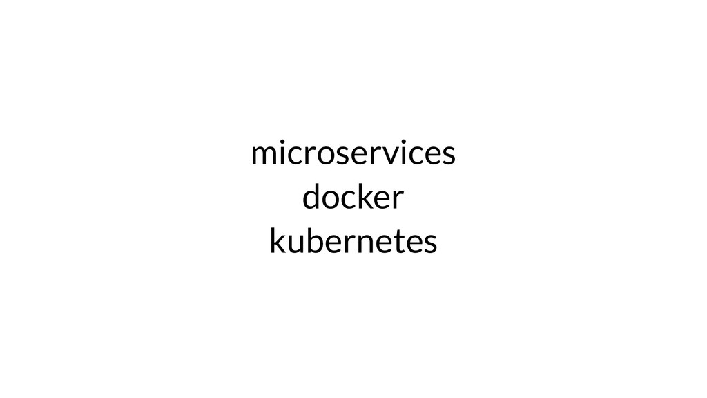 microservices docker kubernetes
