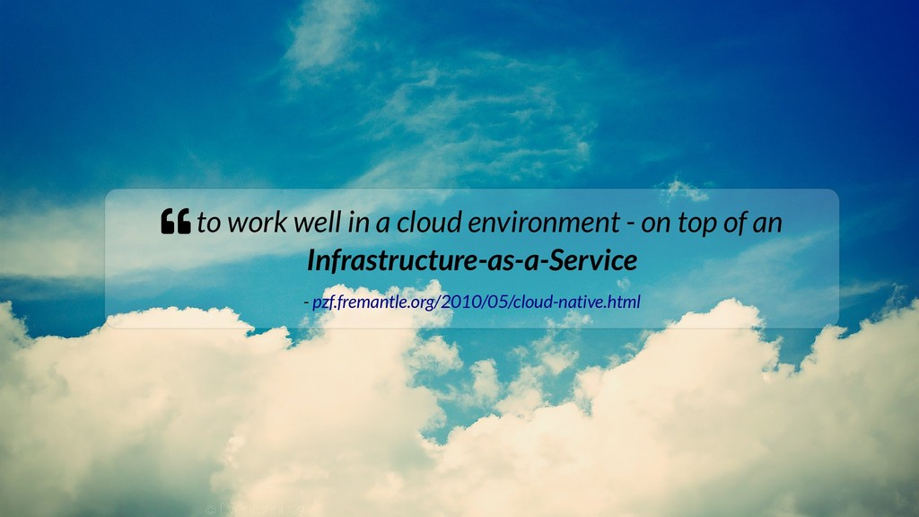  to work well in a cloud environment - on top ...