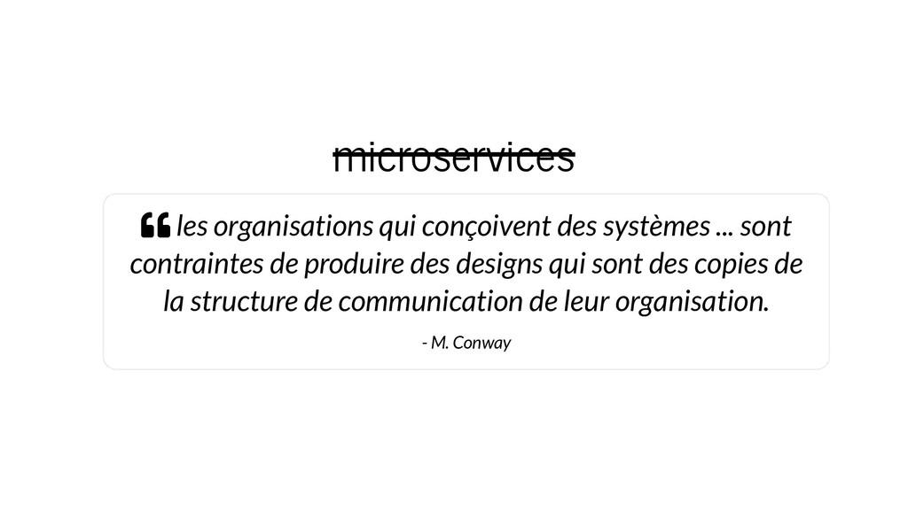 microservices  les organisations qui conçoiven...