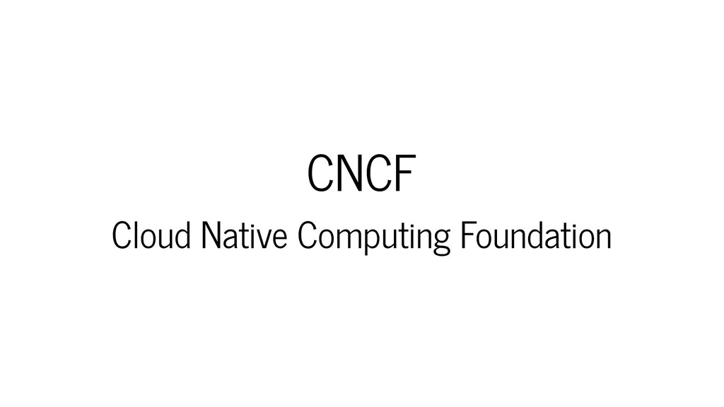 CNCF Cloud Native Computing Foundation