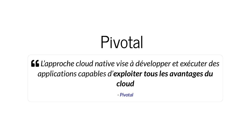 Pivotal  L'approche cloud native vise à dévelo...