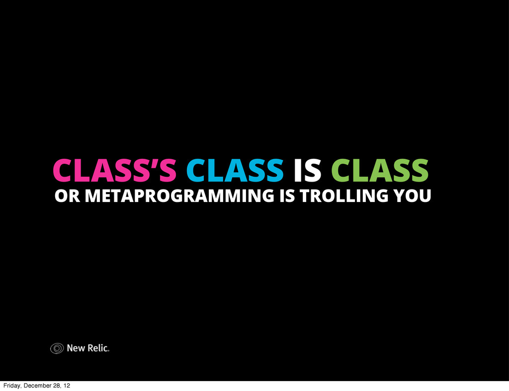 CLASS'S CLASS IS CLASS OR METAPROGRAMMING IS TR...