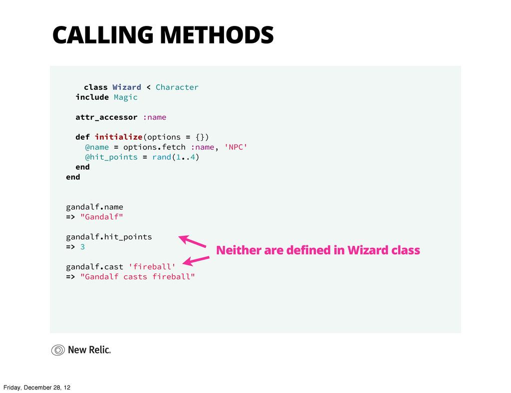 CALLING METHODS class Wizard < Character includ...