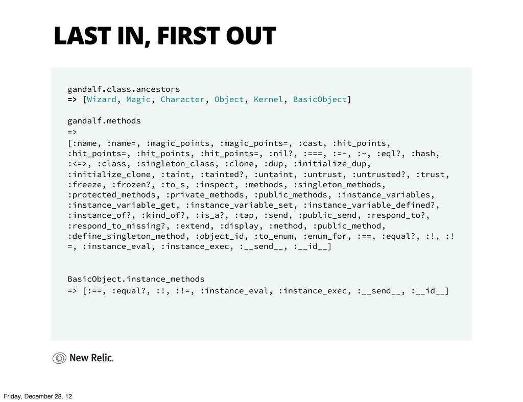 LAST IN, FIRST OUT gandalf.class.ancestors => [...