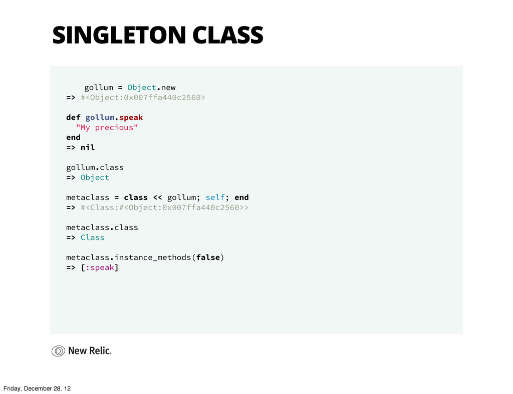 SINGLETON CLASS gollum = Object.new => #<Object...