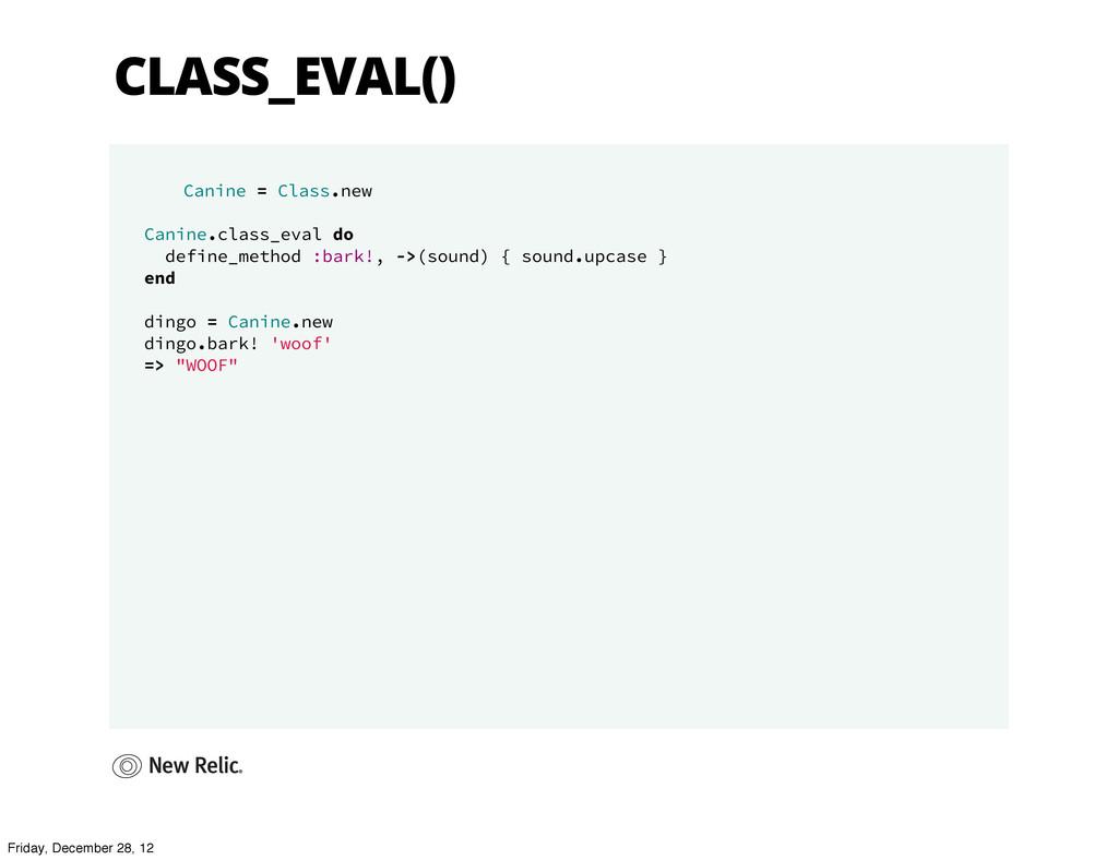 CLASS_EVAL() Canine = Class.new Canine.class_ev...