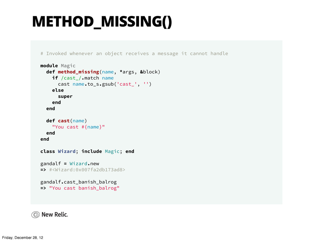 METHOD_MISSING() # Invoked whenever an object r...
