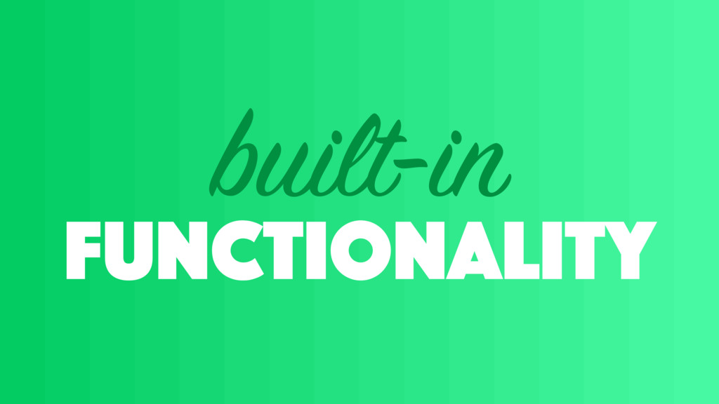 functionality built-in
