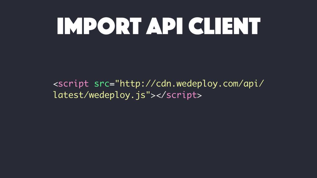 "<script src=""http://cdn.wedeploy.com/api/ lates..."